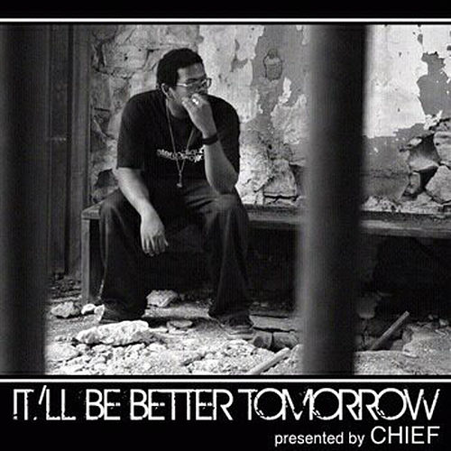 It/Ll Be Better Tomorrow by Chief and TheDoomsdayDevice