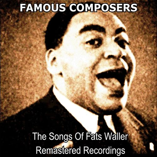 The Songs of Fats Waller by Various Artists