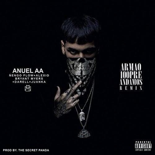 Armao 100pre Andamos (Remix) [feat. Ñengo Flow, Alexio La Bestia, Bryant Myers, Juanka El Problematik & Darell] de Anuel Aa