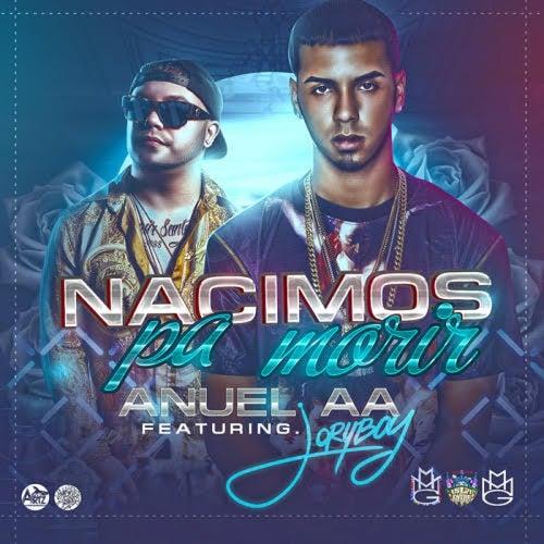 Nacimos Pa Morir (feat. Jory Boy) de Anuel Aa
