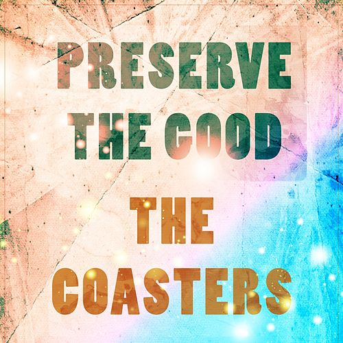 Preserve The Good van The Coasters
