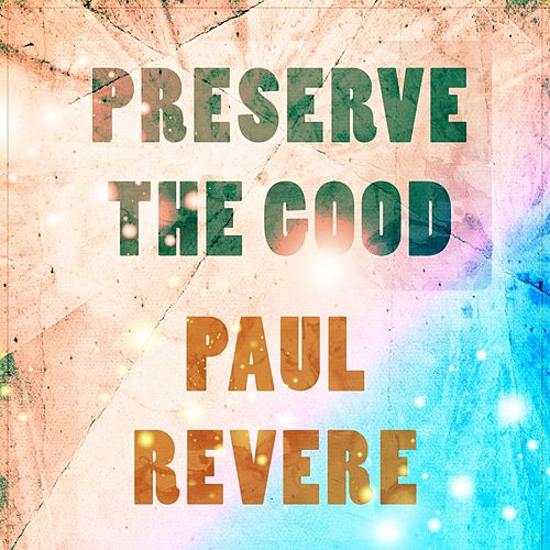 Preserve The Good by Paul Revere & the Raiders