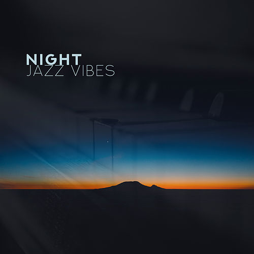 Night Jazz Vibes – Erotic Jazz Music, Tantric Music for Lovers, Instrumental Songs for Valentines Day, Sexy Songs 2019 de The Jazz Instrumentals
