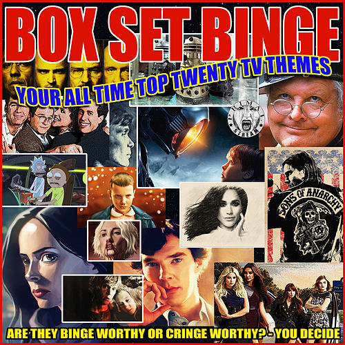 Box Set Binge - Your All Time Top Twenty TV Themes by Various Artists