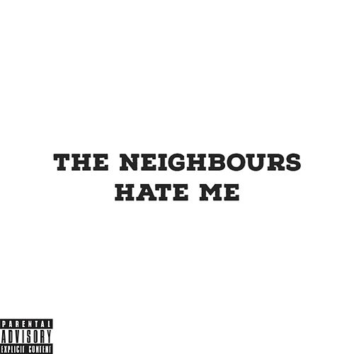 The Neighbours Hate Me von Lil HT