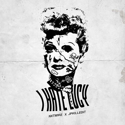 I HATE LUCY by Nxtmike