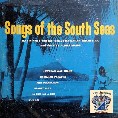 Songs of the South Seas von Ray Kinney