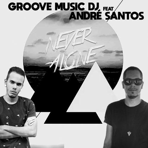 Never Alone von Groove Music DJ