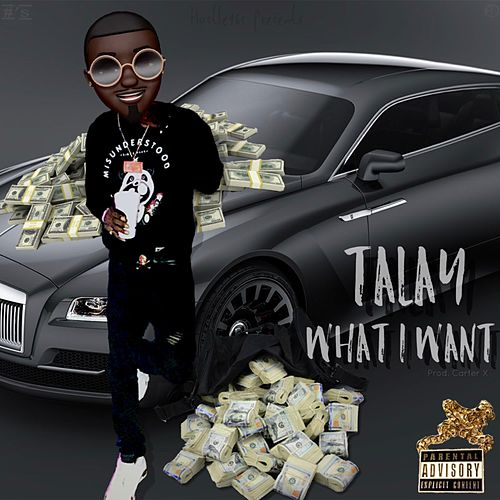 What I Want by Talay