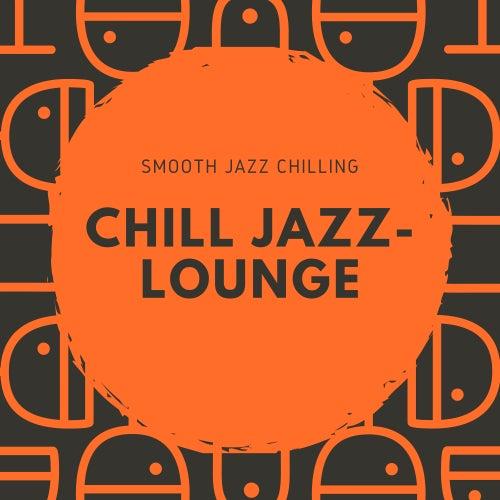 Smooth Jazz Chilling von Chill Jazz-Lounge
