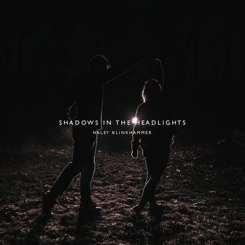 Shadows in the Headlights de Haley Klinkhammer