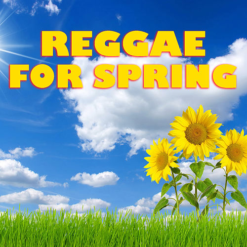 Reggae For Spring by Various Artists
