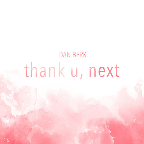 Thank U, Next de Dan Berk