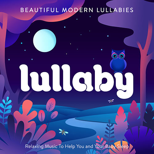 Lullaby - Beautiful Modern Lullabies - Relaxing Music To Help You and Your Baby Sleep de Sleepyheadz