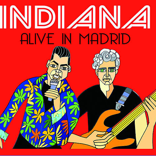 Alive in Madrid de Indiana