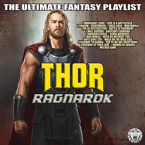 Thor Ragnarok - The Ultimate Fantasy Playlist von Various Artists