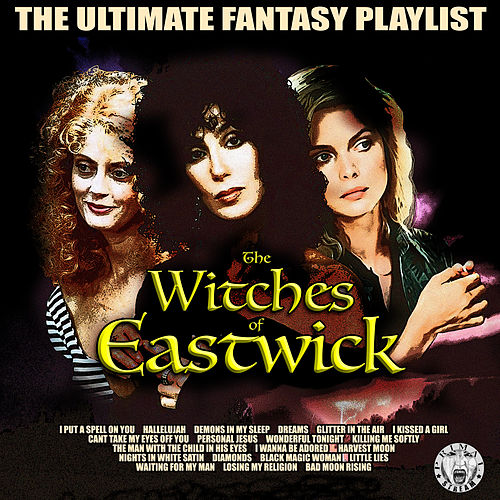 The Witches Of Eastwick - The Ultimate Fantasy Playlist de Various Artists