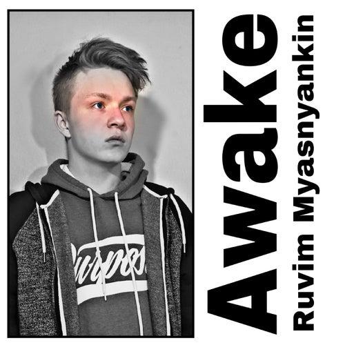 Awake by Ruvim Myasnyankin
