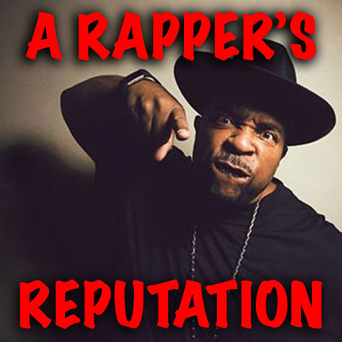 A Rapper's Reputation by Various Artists
