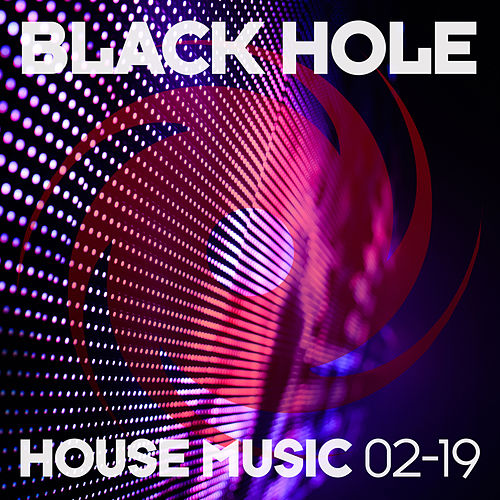 Black Hole House Music 02-19 de Various Artists