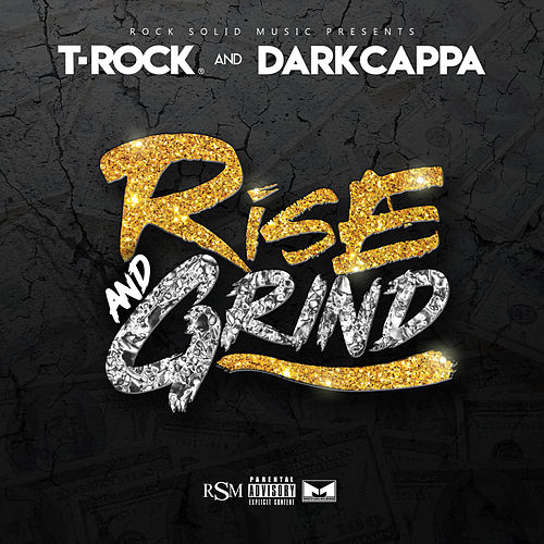 Rise and Grind by T-Rock