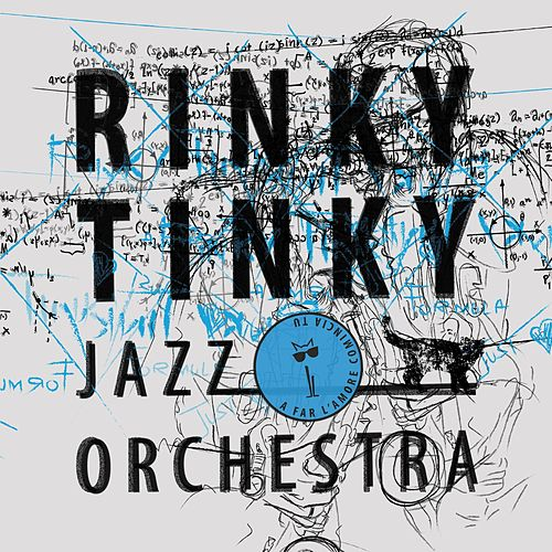 A far l'amore comincia tu by Rinky Tinky Jazz Orchestra