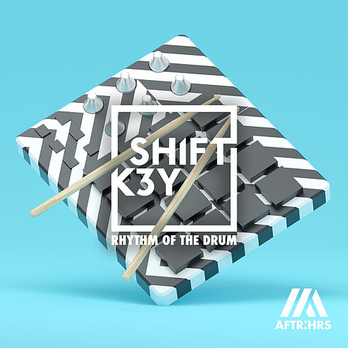 Rhythm Of The Drum von Shift K3y