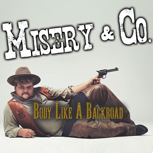 Body Like A Backroad von Misery (Rap)