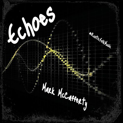 Echoes by Mark McCafferty