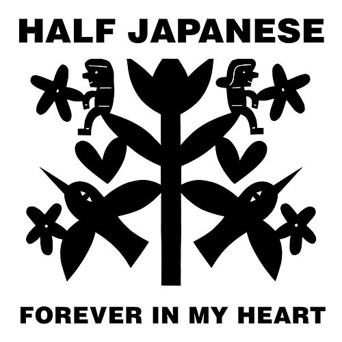 Forever In My Heart by Half Japanese