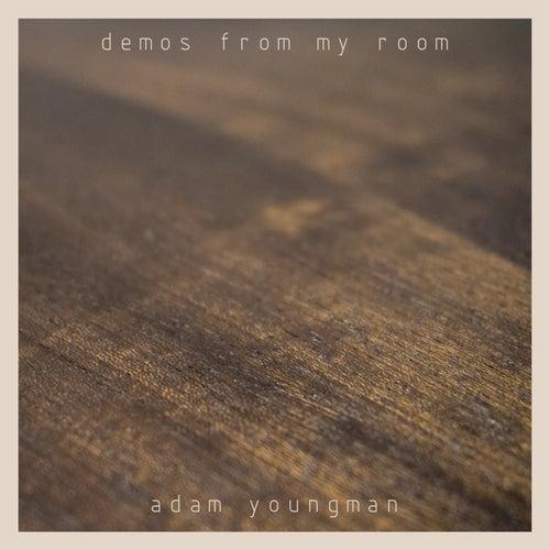 Demos From My Room von Adam Youngman