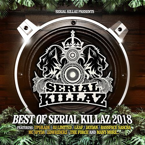 Best of Serial Killaz 2018 by Various Artists