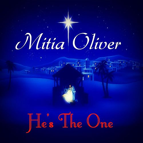 He's the One by Mitia Oliver