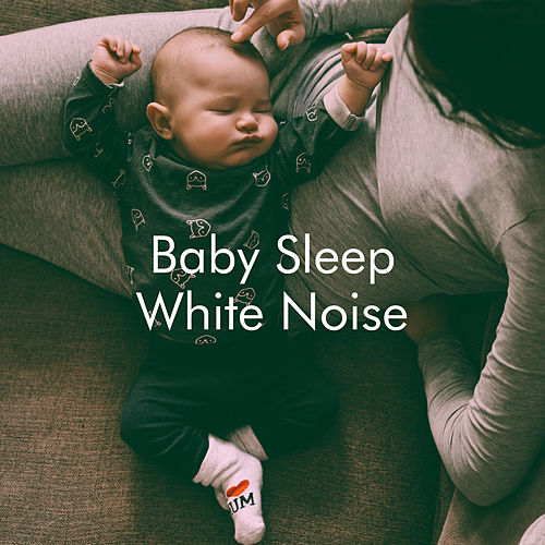 Baby Sleep White Noise by Various Artists