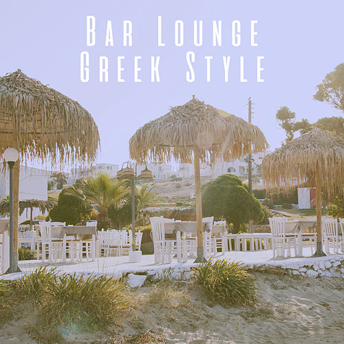 Bar Lounge Greek Style by Various Artists