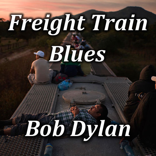 Freight Train Blues (Live) de Bob Dylan