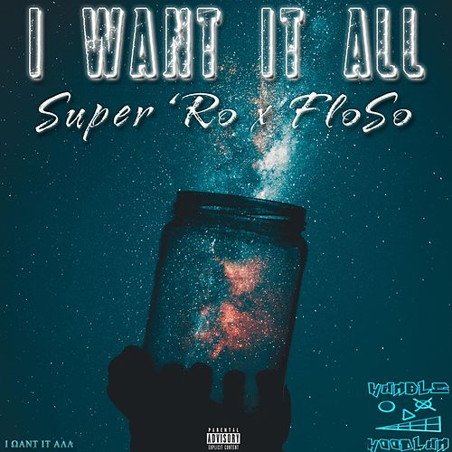 I Want It All by Super 'Ro