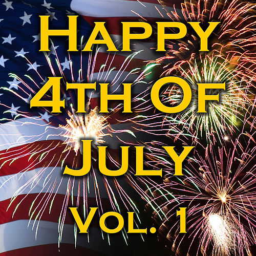 Happy 4th Of July! Vol. 1 by Various Artists