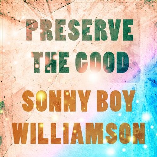 Preserve The Good de Sonny Boy Williamson