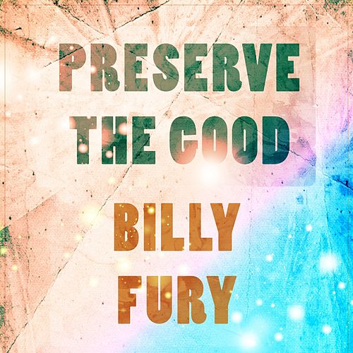 Preserve The Good by Billy Fury