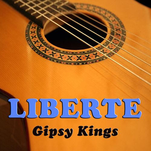 Liberte (Live in Los Angeles) de Gipsy Kings