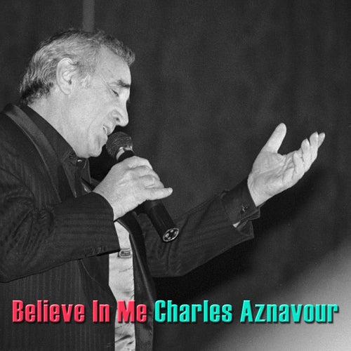 Believe In Me de Charles Aznavour
