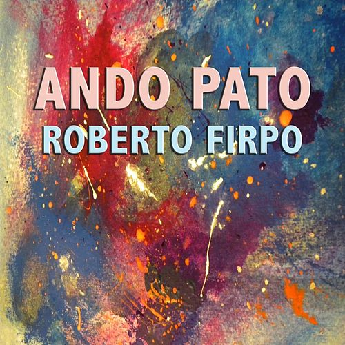 Ando Pato de Roberto Firpo