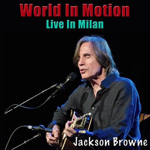 World In Motion (Live In Milan) de Jackson Browne