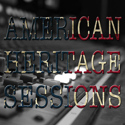 American Heritage Sessions by Various Artists