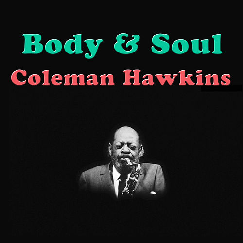 Body & Soul de Coleman Hawkins