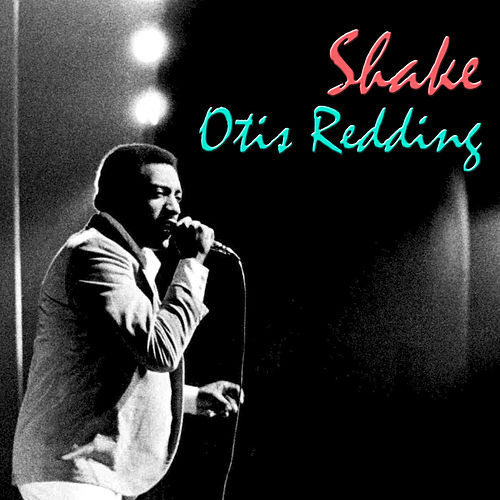 Shake by Otis Redding