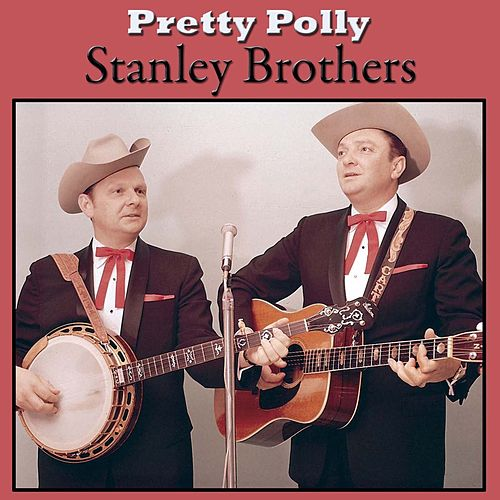 Pretty Polly de The Stanley Brothers