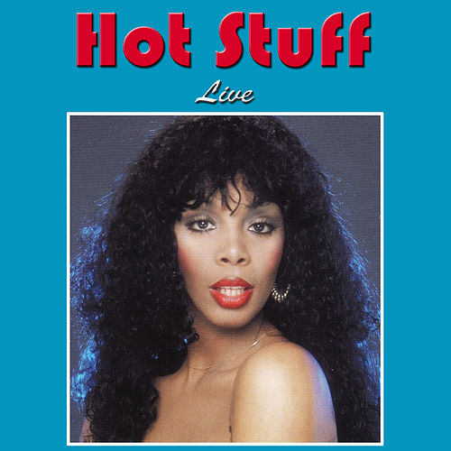 Hot Stuff (Live) by Donna Summer