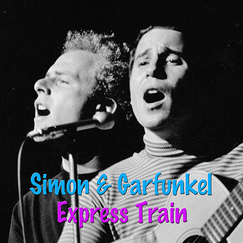 Express Train by Simon & Garfunkel